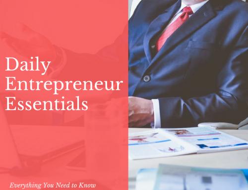 Daily Entrepreneur Essentials
