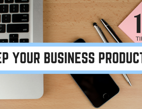10 Tips to Keep Your Business Productive