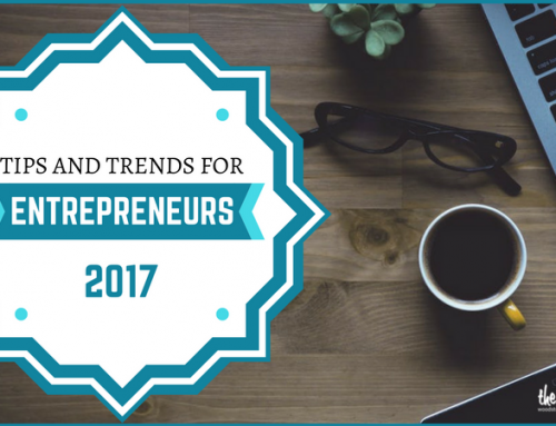 Tips and Trends for Entrepreneurs in 2017