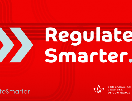 Canadian Chamber of Commerce's Regulate Smarter Series